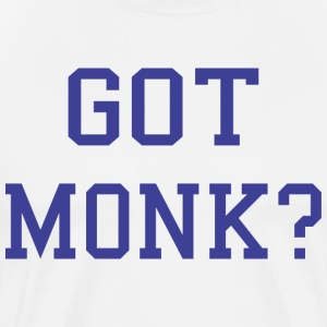Got Monk? T-Shirts - Men's Premium T-Shirt