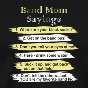 Band Mom Sayings T Shirt - Men's Premium T-Shirt