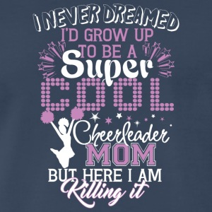 Super Cool Cheerleader Mom T Shirt - Men's Premium T-Shirt