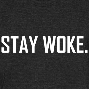 stay woke - Unisex Tri-Blend T-Shirt by American Apparel