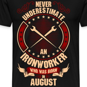Never Underestimate An Ironworker Who Was Born In T-Shirts - Men's Premium T-Shirt