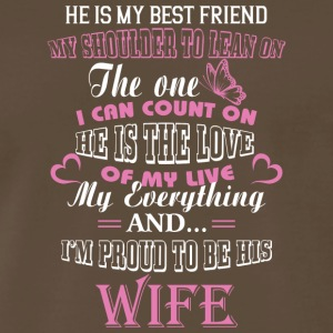 I'm Proud To Be His Wife Proud Wife T Shirt - Men's Premium T-Shirt