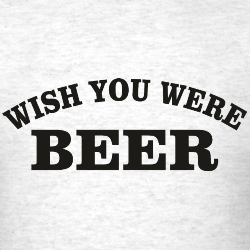 Whish You Were Beer