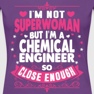 Im Not Superwoman But Im A Chemical Engineer T-Shirts - Women's Premium T-Shirt