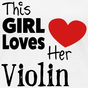 This Girl Loves Her Violin - Women's Premium T-Shirt