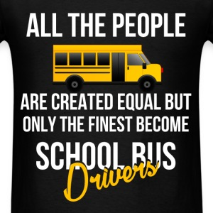 School Bus driver - All the people are created equ - Men's T-Shirt