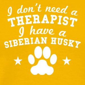 I Don't Need A Therapist I Have A Siberian Husky - Men's Premium T-Shirt