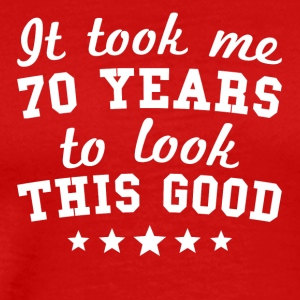 It Took Me 70 Years To Look This Good - Men's Premium T-Shirt