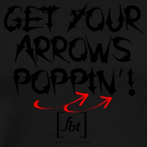 Get Your Arrows Poppin'! [fbt] - Men's Premium T-Shirt