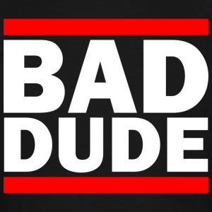 BAD DUDE T-Shirts - Men's Tall T-Shirt