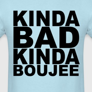 kinda_bad_kinda_boujee_ - Men's T-Shirt