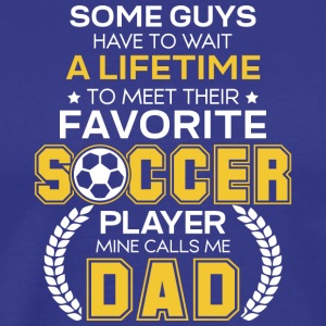 Favorite Soccer Player Mine Calls Me Dad T Shirt - Men's Premium T-Shirt