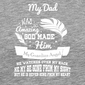 My Dad Is My Guardian Angel T Shirt - Men's Premium T-Shirt