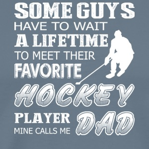 Favorite Hockey Player Mine Calls Me Dad T Shirt - Men's Premium T-Shirt