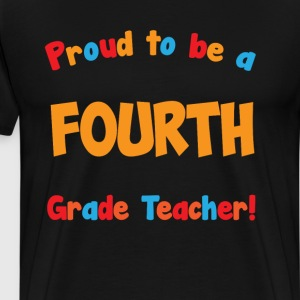 Proud to be a Fourth Grade Teacher Educator  T-Shirts - Men's Premium T-Shirt