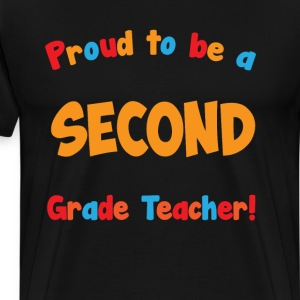 Proud to be a Second Grade Teacher Educator  T-Shirts - Men's Premium T-Shirt