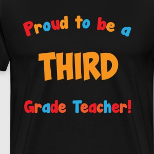 Proud to be Third Grade Teacher Educator T-Shirt T-Shirts - Men's Premium T-Shirt