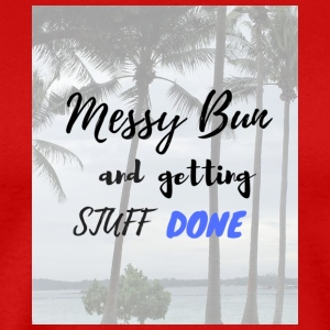 """Messy Bun and getting stuff done"" - Men's Premium T-Shirt"