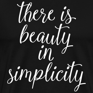 There Is Beauty In Simplicity T-Shirts - Men's Premium T-Shirt