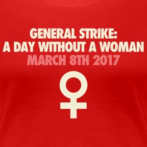 A day without a woman - wear red - Women's Premium T-Shirt