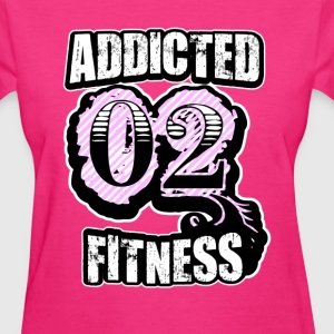 Addicted 02 Fitness - Women's T-Shirt