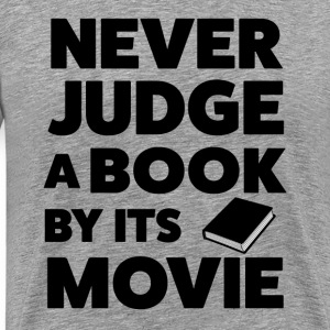 Never Judge a Book by it's Movie funny shirt - Men's Premium T-Shirt