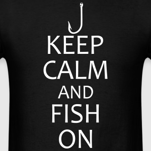 keep calm and fish on t-shirt - Men's T-Shirt