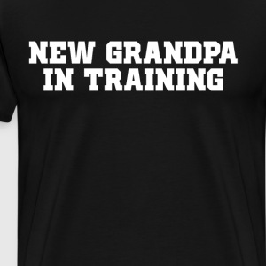 New Grandpa in Training Proud Grandparent T-Shirt T-Shirts - Men's Premium T-Shirt