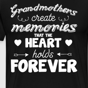 Grandmothers Create Memories Heart Holds Forever  T-Shirts - Men's Premium T-Shirt
