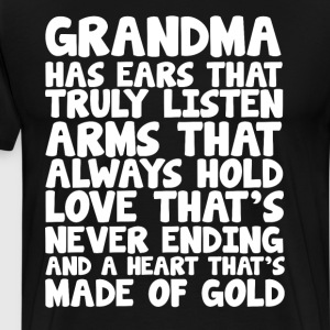 Ears that Truly Listen Heart made of Gold Grandma  T-Shirts - Men's Premium T-Shirt