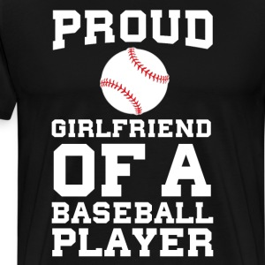 Proud Girlfriend of a Baseball Player Fan T-Shirt T-Shirts - Men's Premium T-Shirt