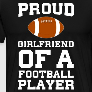Proud Girlfriend of Football Player Relationship  T-Shirts - Men's Premium T-Shirt