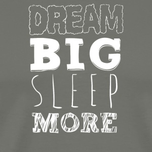 Dream Big - Men's Premium T-Shirt