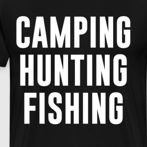 Camping Hunting Fishing Great Outdoors Nature  T-Shirts - Men's Premium T-Shirt