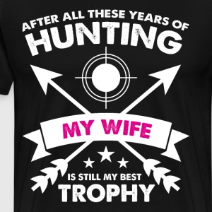 I'm a Girl Yes I Go Hunting Can't Borrow My Bow  T-Shirts - Men's Premium T-Shirt