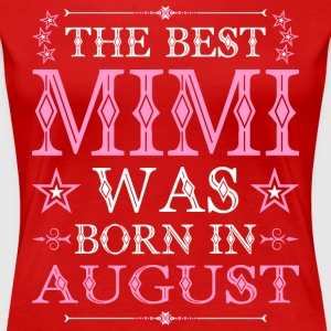 The Best Mimi Was Born In August T-Shirts - Women's Premium T-Shirt