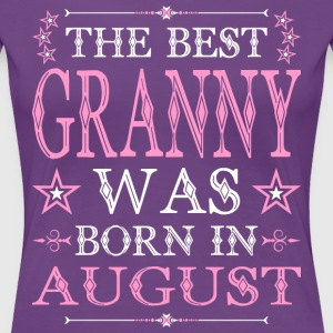The Best Granny Was Born In August T-Shirts - Women's Premium T-Shirt
