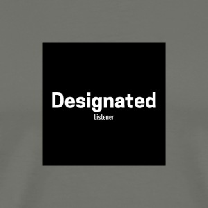 Designated Listener - Men's Premium T-Shirt