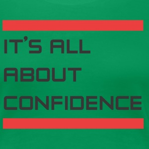It's about self confidence - Women's Premium T-Shirt