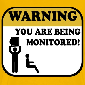 You Are Being Monitored - Men's Premium T-Shirt