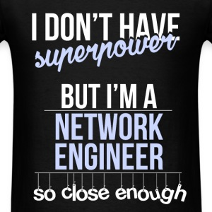 Network engineer - I don't have superpower, but I' - Men's T-Shirt