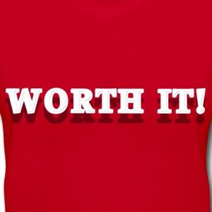 Worth It - Women's V-Neck T-Shirt