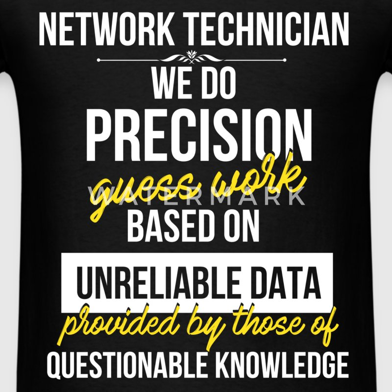 Network technician - Network technician. We do pre - Men's T-Shirt