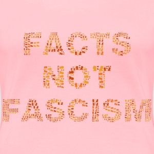 Facts Not Fascism No Background - Women's Premium T-Shirt