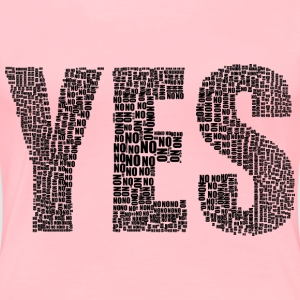 Yes And No Typography Black - Women's Premium T-Shirt