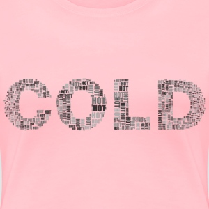 Hot And Cold Typography 2 Grayscale - Women's Premium T-Shirt