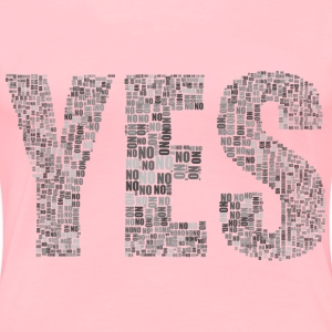 Yes And No Typography Grayscale - Women's Premium T-Shirt