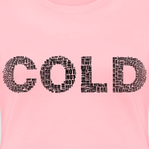 Hot And Cold Typography 2 Black - Women's Premium T-Shirt