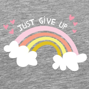 Just Give Up Bright - Men's Premium T-Shirt