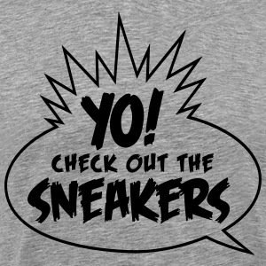 yo check out the sneakers T-Shirts - Men's Premium T-Shirt